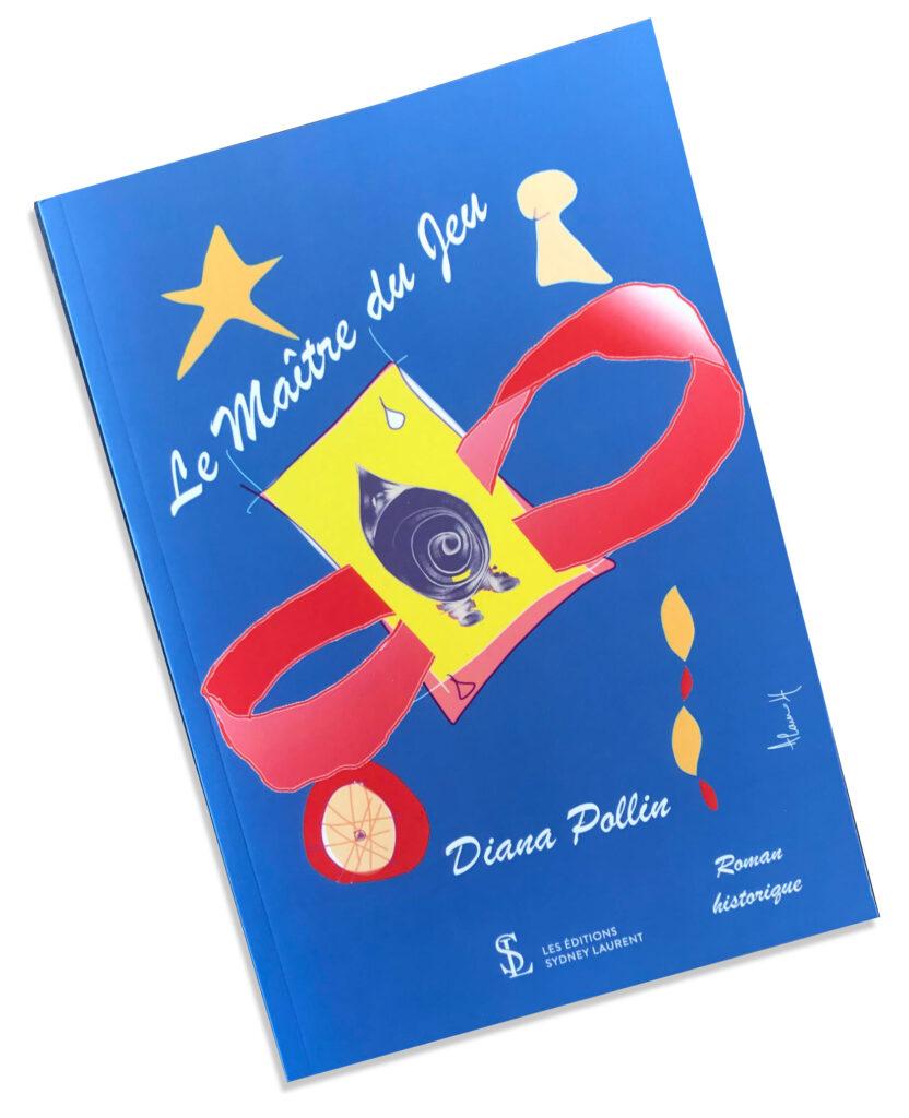 - Pollin Diana, Le maître du jeu, Roman historique, texte en français, éditions Sydney Laurent, 2020.